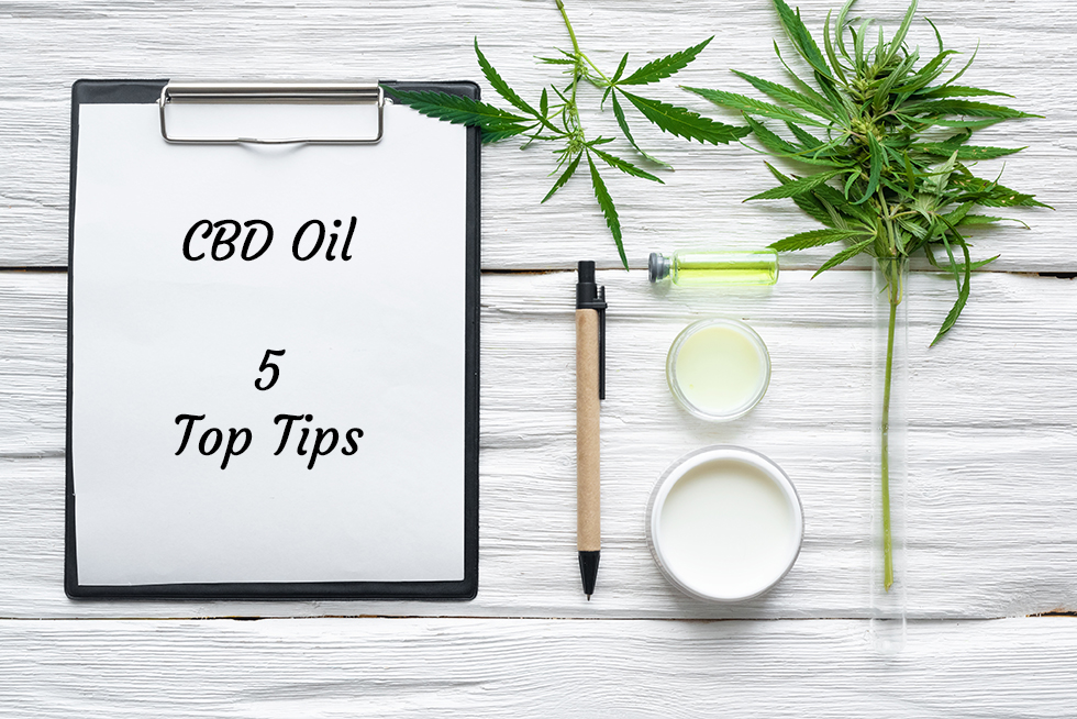 Our Top 5 Tips for Buying and Using CBD Oil